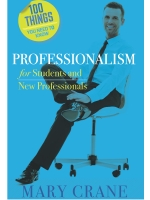 100 Things You Need to Know — Professionalism for Students and Young Professionals