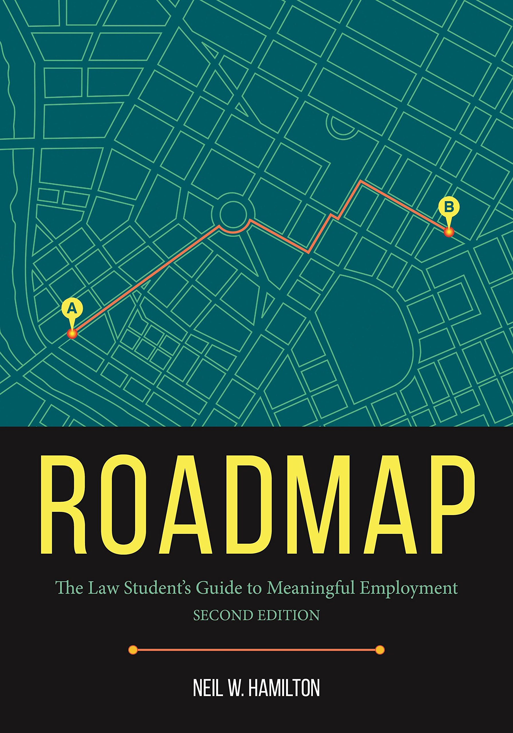 Roadmap: The Law Student's Guide to Meaningful Employment, Second Edition