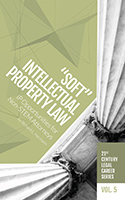 "21st Century Legal Career Series Volume 5 - ""Soft"" IP Law"
