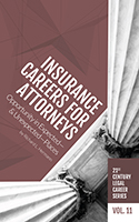 21st Century Legal Career Series Volume 11 - Insurance Legal Careers