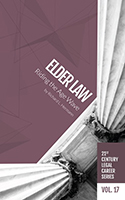 21st Century Legal Career Series Volume 17 - Elder Law: Riding the Age Wave