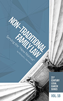 21st Century Legal Career Series Vol 18 - Non-Traditional Family Law: Serving the