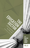 21st Century Legal Career Series Volume 9 - The Education Sector: Overwhelmed by the Law