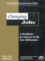 Changing Jobs: A Handbook for Lawyers in the New Millennium, 3rd Edition