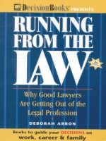 Running from the Law: Why Good Lawyers Are Getting Out of the Profession