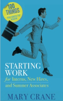 100 Things You Need to Know — Starting Work for Interns, New Hires, and Summer Associates