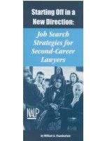 Starting Off in a New Direction: Job Search Strategies for Second-Career Lawyers