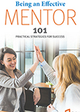 Being an Effective Mentor: 101 Practical Strategies for Success